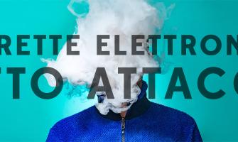 Attacco Alla Sigaretta Elettronica!